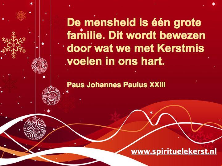 De mensheid is één grote enorme familie. Dit wordt bewezen door wat we met Kerstmis voelen in ons hart. Paus Johannes XXIII