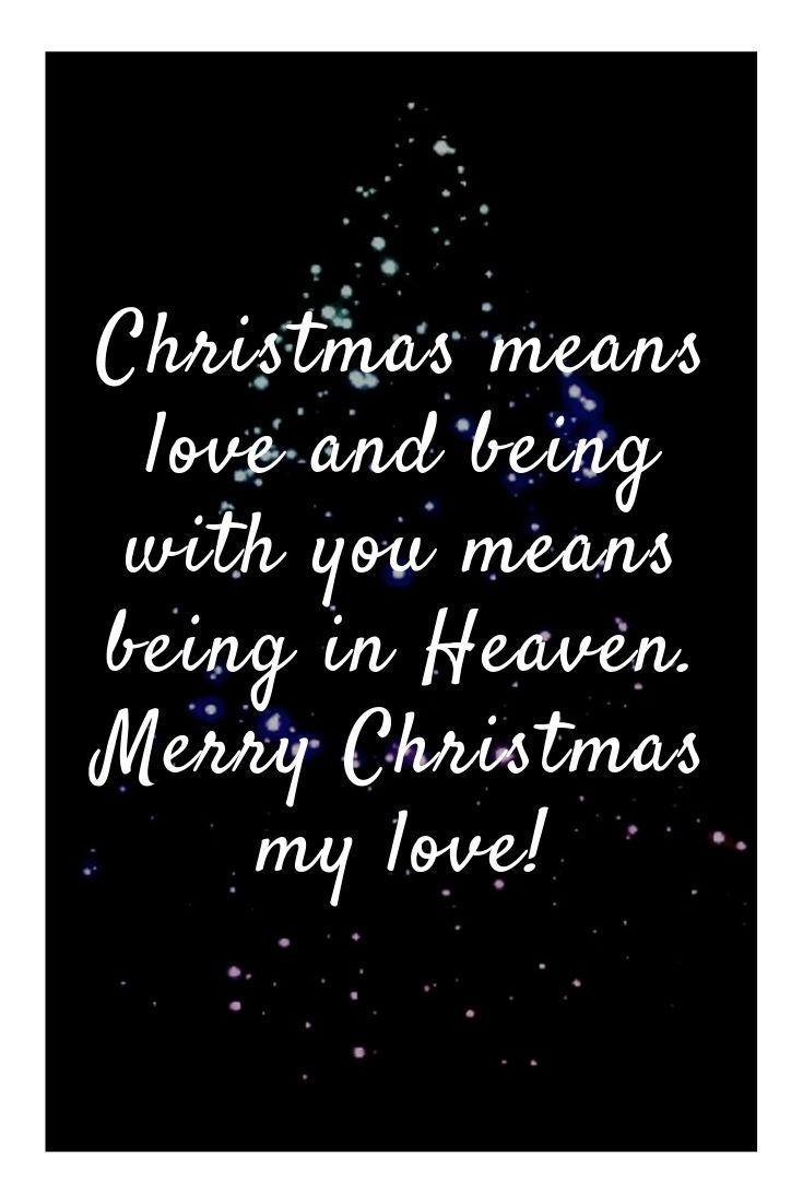 Liebeszitate Der Frohen Weihnachten Schon Weihnachten Bedeutet Liebe Und Mit Dir Zu Sein M Christmas Love Quotes Merry Christmas Love Merry Christmas Quotes
