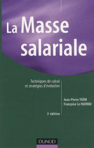 Jean-Pierre Taieb et Françoise Le Huerou - La Masse salariale - Techniques de calcul et stratégies d'évolution. - Agrandir l'image