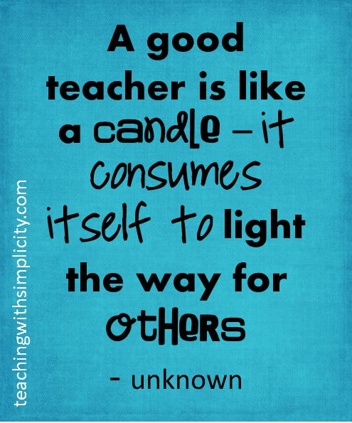 A teacher is like a candle #motivation for teachers