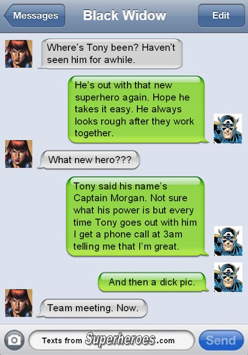 You and the Cap'n make it happen.  http://textsfromsuperheroes.com/