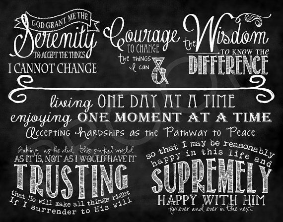 The entire Serenity Prayer by Reinhold Niebuhr. Here is a history of the prayer: http://www.aahistory.com/prayer.html