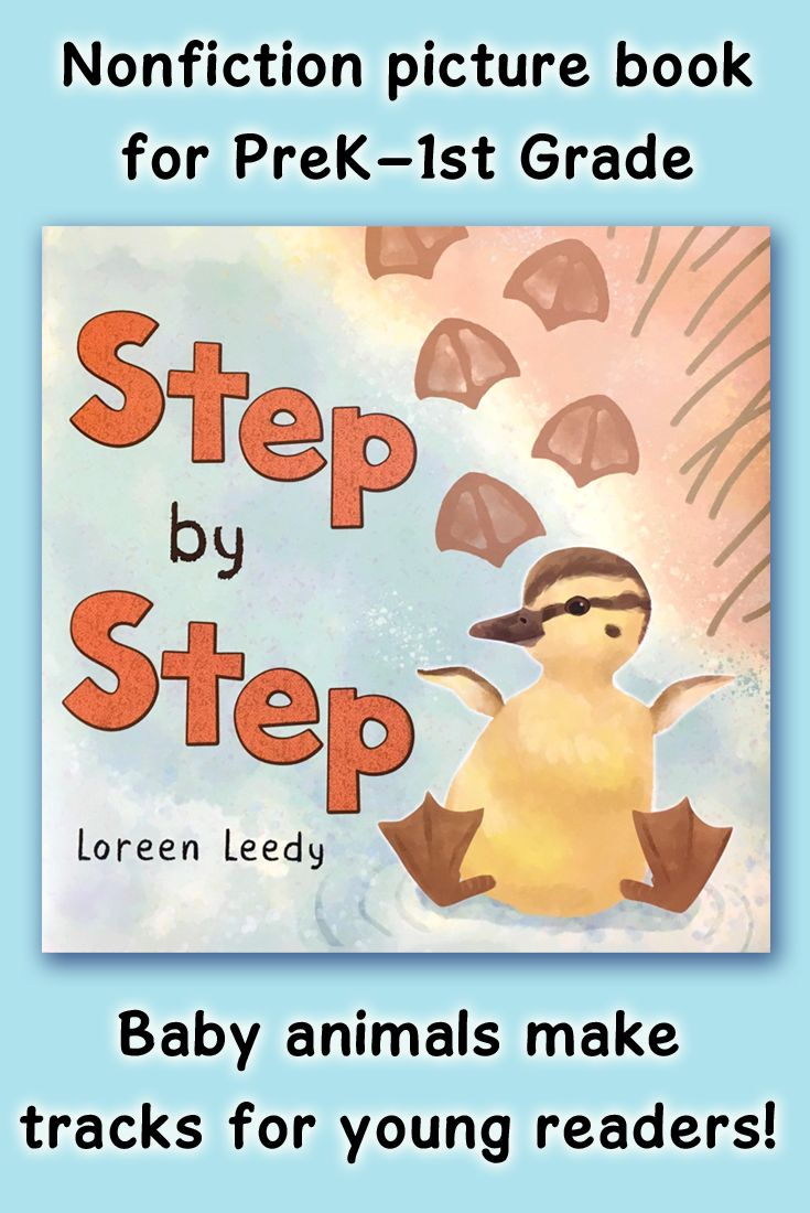 Free activities for Step by Step, a nonfiction picture book for Pre-K to First graders. Baby animals make tracks as they explore their world. The illustrations are realistic and the text is simple: Who waddles to the pond? A duckling. Great for learning about nature, animal tracks, baby animal names, and habitats. #childrensbooks #picturebooks #animaltracks #PreK #Kindergarten #1stGrade #FirstGrade #preschool #babyanimals