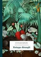 Rudyard Kipling - Księga dżungli