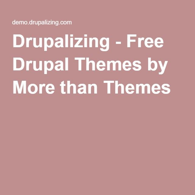 Drupalizing - Free Drupal Themes by More than Themes