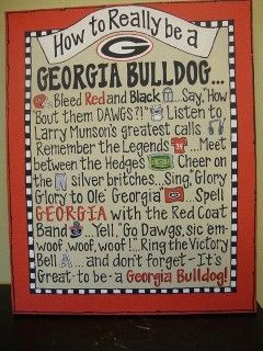 This is for my Son in Law Wes who IS a Georgia Bulldog!  :) How To Really Be A Georgia Bulldog