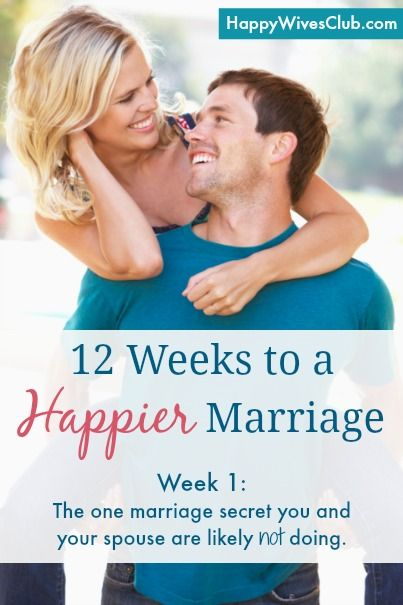 12 Weeks to a Happier Marriage: Week 1 - The one marriage secret you and your spouse are likely not doing.