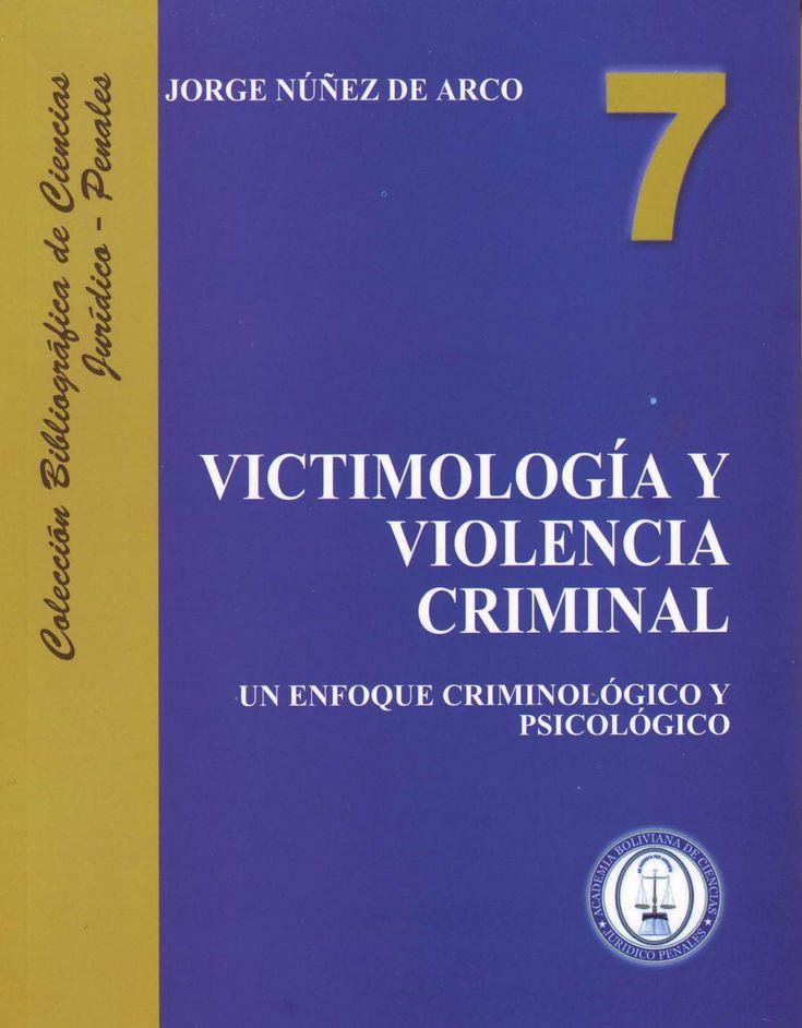 Victimologia y Violencia criminal  Criminologia. Psicologia Forense. Econometria del delito. Victimologia.