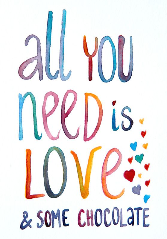 all you need is LOVE & some chocolate                                                                                                                                                                                 More