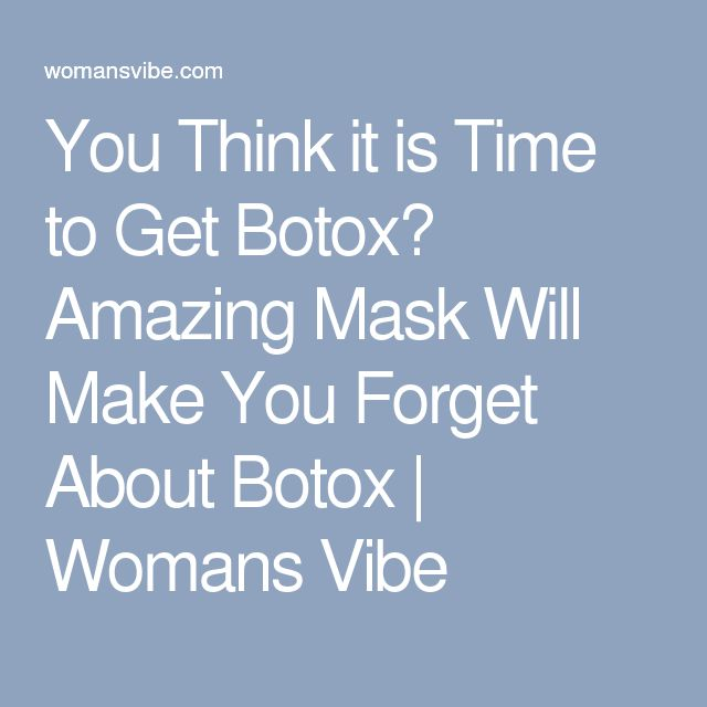 You Think it is Time to Get Botox? Amazing Mask Will Make You Forget About Botox | Womans Vibe