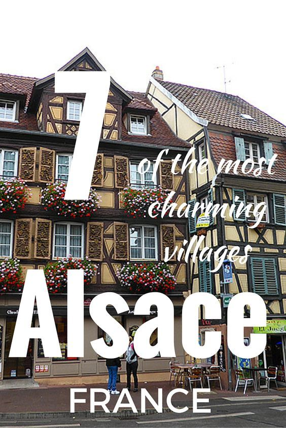 7 OF THE MOST CHARMING VILLAGES IN ALSACE, FRANCE