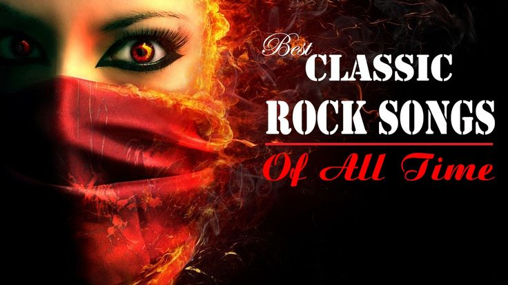 Best Rock Songs Of All Time - Top Classic Rock Songs