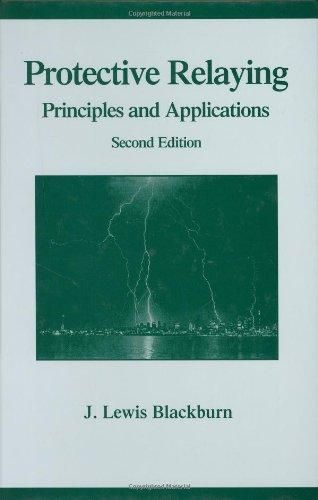 Protective Relaying: Principles and Applications, Second Edition (Power Engineering, 5)