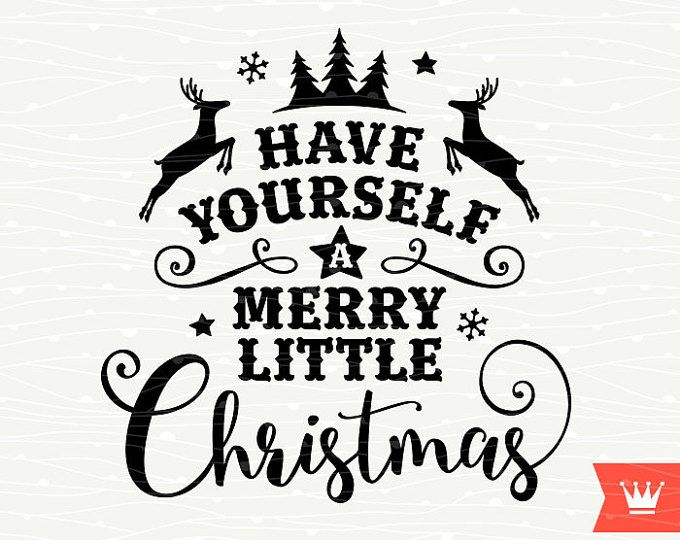 Have Yourself A Merry Little Christmas SVG Cutting File Christmas Reindeer Antlers for Cricut Explore, Silhouette Cameo, Cutting Machines