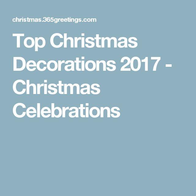 Top Christmas Decorations 2017 - Christmas Celebrations