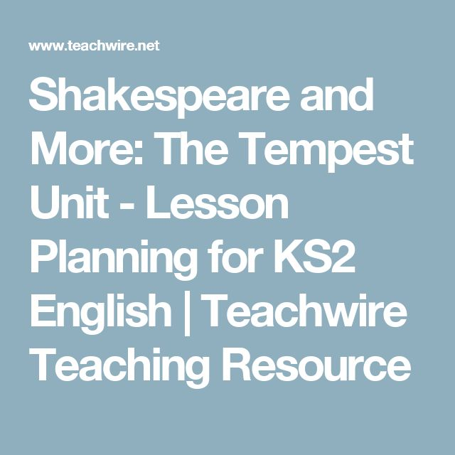 Shakespeare and More: The Tempest Unit - Lesson Planning for KS2 English | Teachwire Teaching Resource