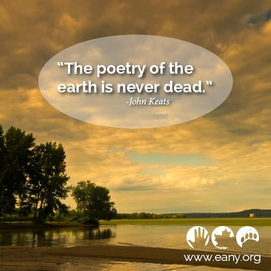 """""""the poetry of the earth is never dead""""  