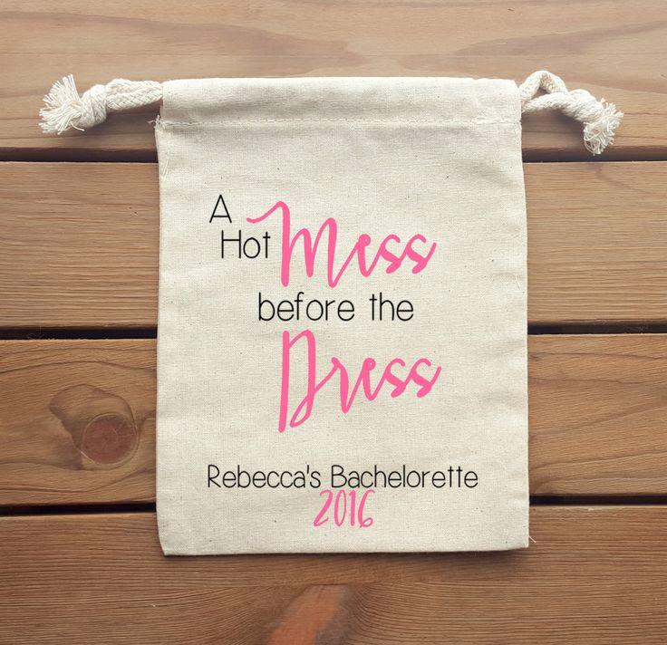 A Hot Mess before the Dress Bachelorette Party Muslin Favor Bag