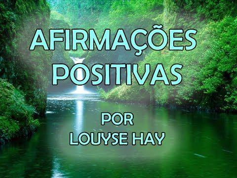 Mágicas Afirmações de Louise Hay - Lei da Atração, Intenção, Poder da Mente - YouTube