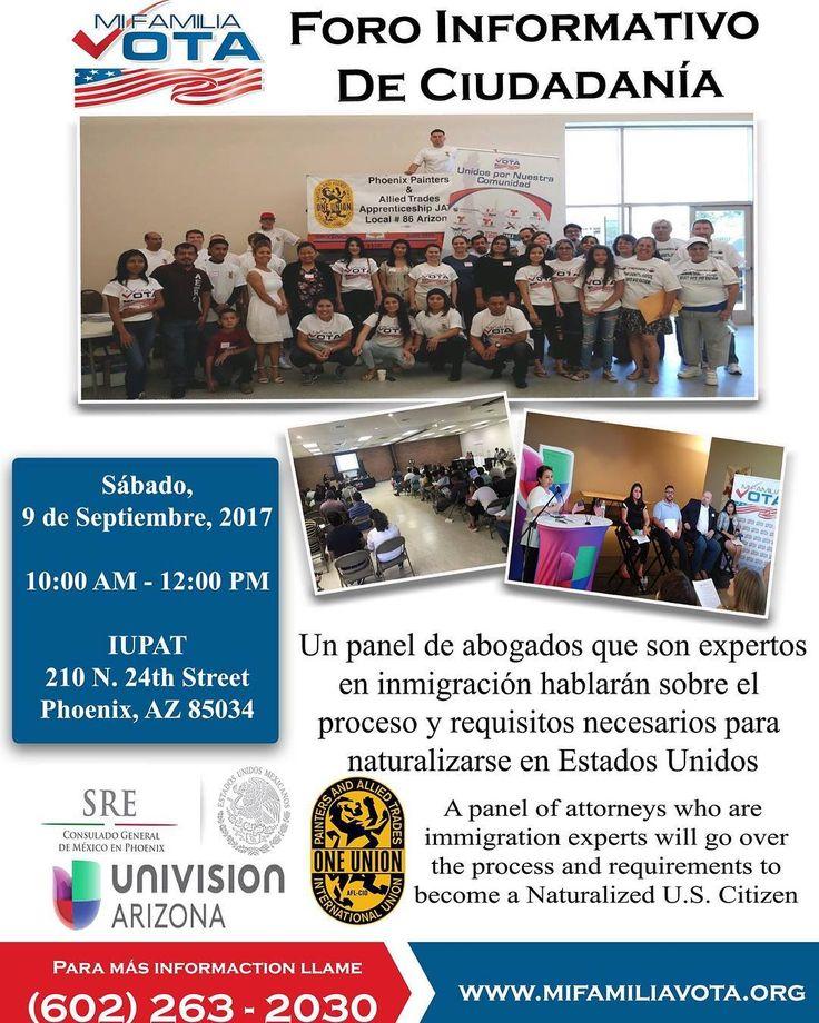 Univision Arizona te invita al Foro Informativo de Ciudadanía de Mi Familia Vota el sábado 9 de septiembre de 10am a 12pm en IUPAT en el 210 N. 24th St. Phoenix AZ 85034. Abogados expertos en inmigración contestaran a todas sus preguntas sobre el proceso para naturalizarse como ciudadano americano. Para más información llame al 602-263-2030.