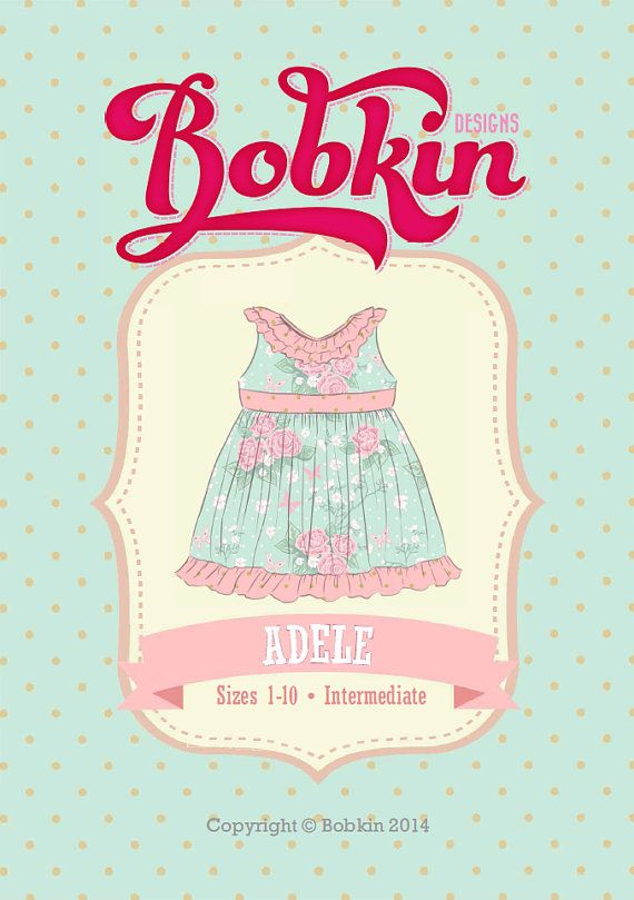 Pattern: Adele Dress Sizes: 1-10 Sewing Level: Intermediate* PDF File Includes: - Printable Pattern - Fabric Requirements and Size Chart (Metric