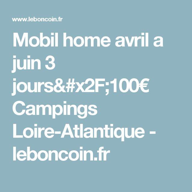 Mobil home avril a juin 3 jours/100€ Campings Loire-Atlantique - leboncoin.fr