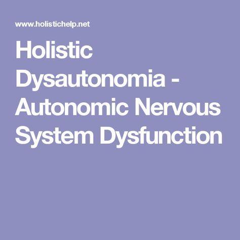 Holistic Dysautonomia - Autonomic Nervous System Dysfunction