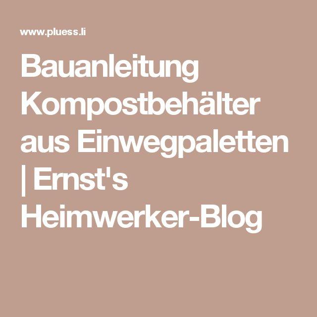 Bauanleitung Kompostbehälter aus Einwegpaletten   Ernst's Heimwerker-Blog