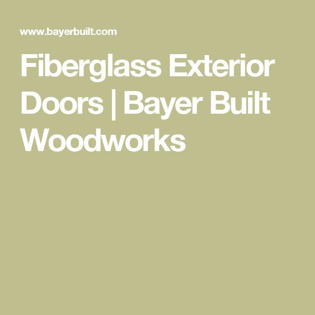 Fiberglass Exterior Doors | Bayer Built Woodworks