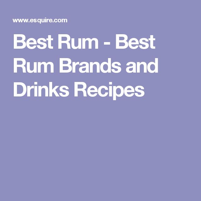 Best Rum - Best Rum Brands and Drinks Recipes