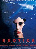 """Exotica de Atom Egoyan — Christina est effeuilleuse à l'""""Exotica"""", un club de striptease dirigé par Zoé, une femme à poigne. Elle entretient une étrange relation avec un des habitués, Francis, contrôleur des impôts le jour, tandis qu'Eric, animateur dans le club, est secrètement amoureux d'elle."""