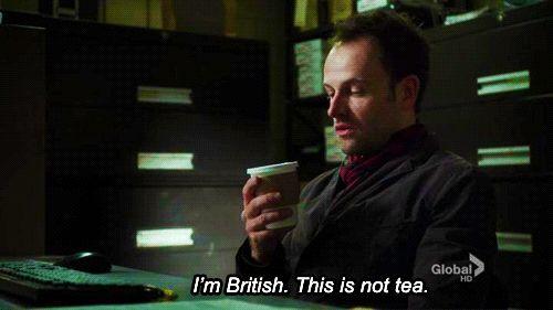 Brits are the ultimate tea drinkers. Jonny Lee Miller Elementary
