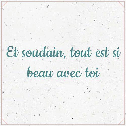 Et soudain, tout est si beau avec toi... 'Y de repente, todo es tan hermoso contigo' #JeParleFrançais