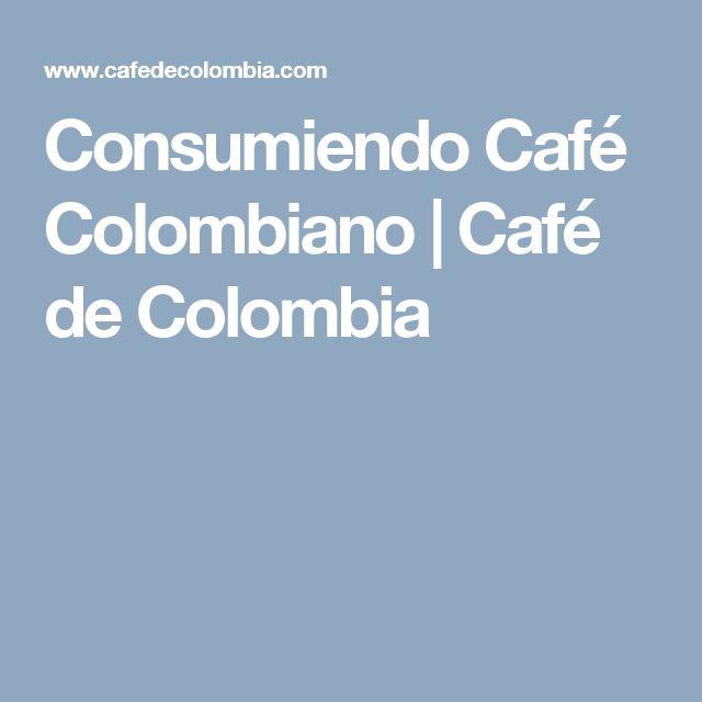 Consumiendo Café Colombiano | Café de Colombia