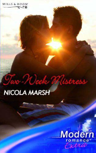 Two-Week Mistress (Modern Romance Series Extra) (Modern Romance Series Extra): Nicola Marsh: 9780263853858: Amazon.com: Books