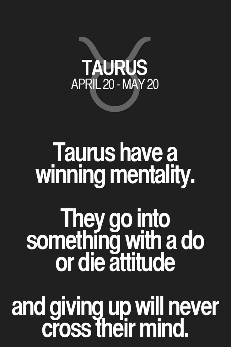 Taurus have a winning mentality. They go into something with a do or die attitude and giving up will never cross Their mind. Taurus | Taurus Quotes | Taurus Zodiac Signs