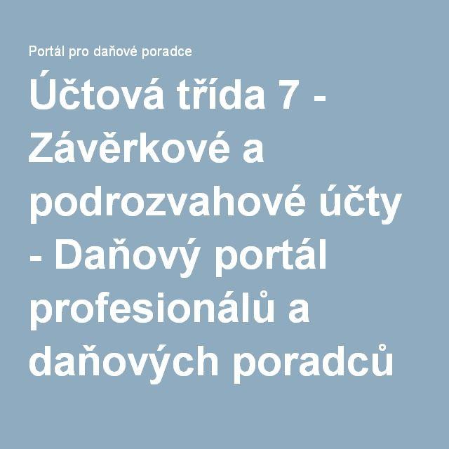 Účtová třída 7 - Závěrkové a podrozvahové účty - Daňový portál profesionálů a daňových poradců