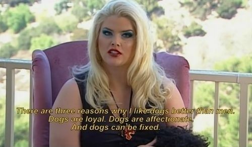 "She knew why dogs were better than men. | Why ""The Anna Nicole Smith Show"" Was The Best Reality TV Show Ever"