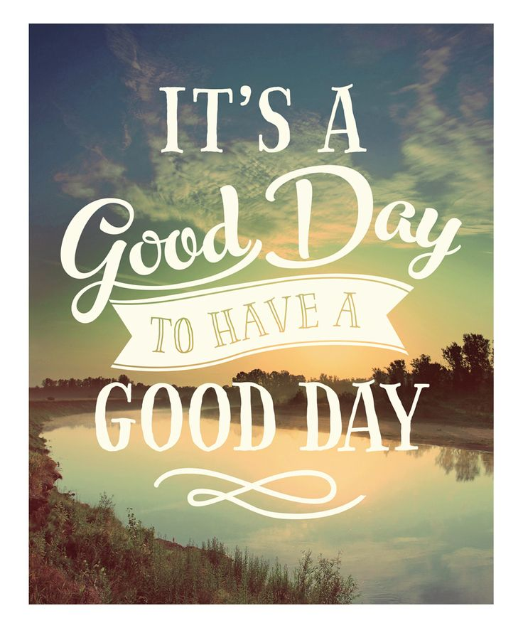 'It's a Good Day to Have a Good Day' Art Print