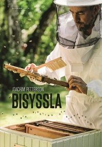 Bisyssla : Bin, biodling och biprodukter - Joachim Petterson - Bok (9789174244960) | Bokus