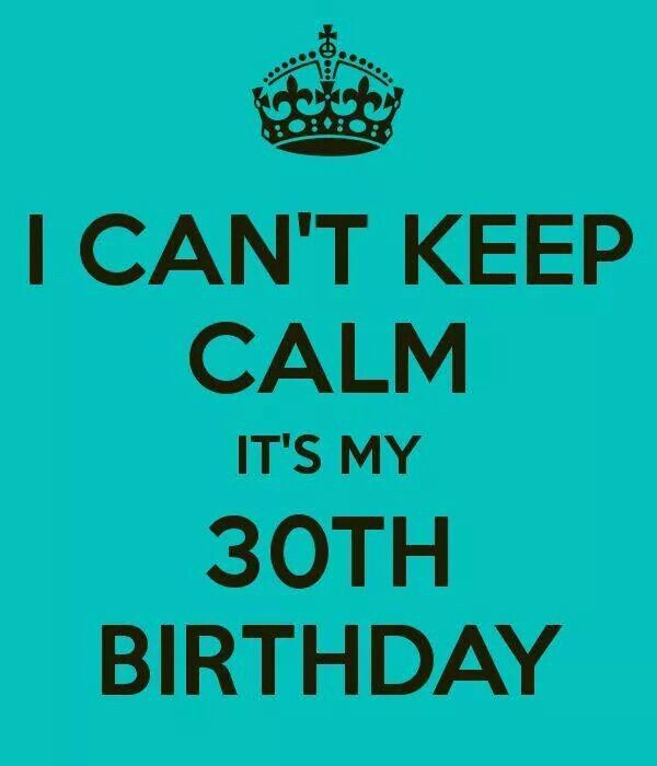 Happy 30th Birthday to me!!!!