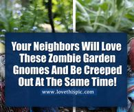 Your Neighbors Will Love These Zombie Garden Gnomes And Be Creeped Out At The Same Time!