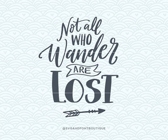 SVG Cuttable Vector  Not all who wander are by SVGandFontBoutique