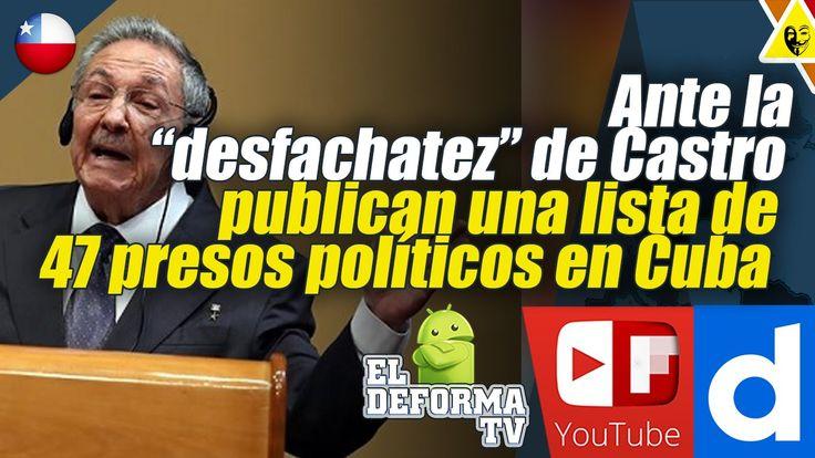 """aa70 Ante la """"desfachatez"""" de Castro publican una lista de 47 presos pol..."""