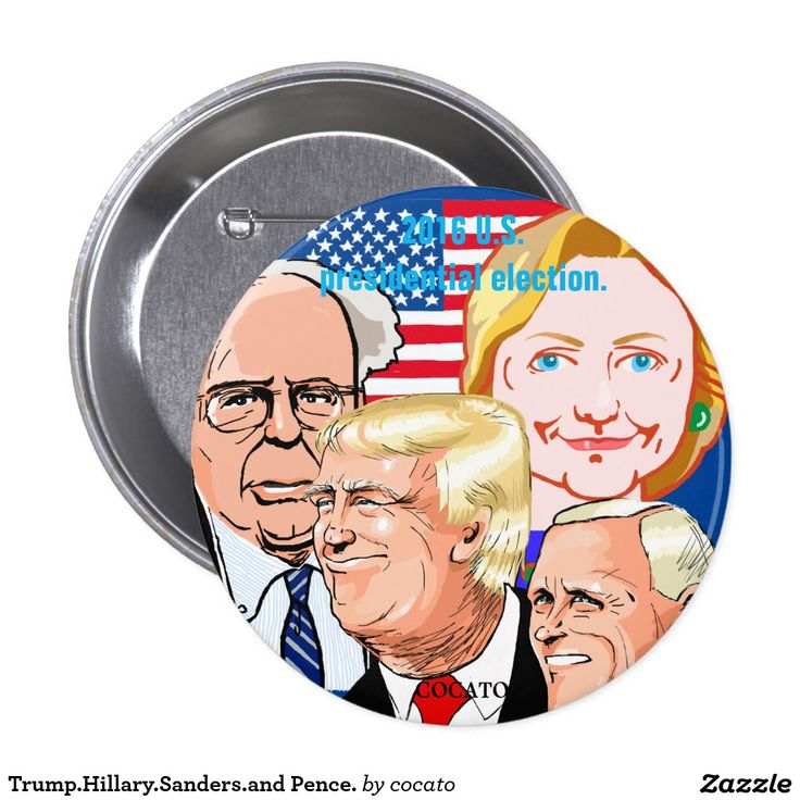 Trump.Hillary.Sanders.and Pence. Pinback Button