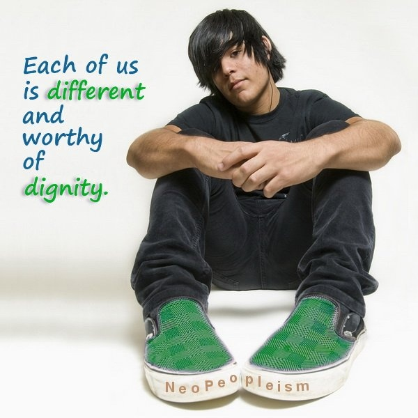 Each of us is different, and worthy of dignity. Let's each find ways to show that people matter most.