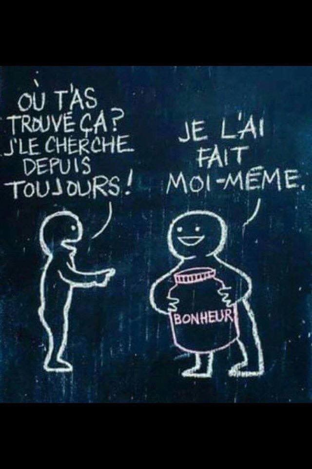 """""""Where did you find it (pot of happiness)? I've been looking everywhere since?"""" """"I've made it myself."""" Positive french quote, Pensée positive en français. :) #citation"""
