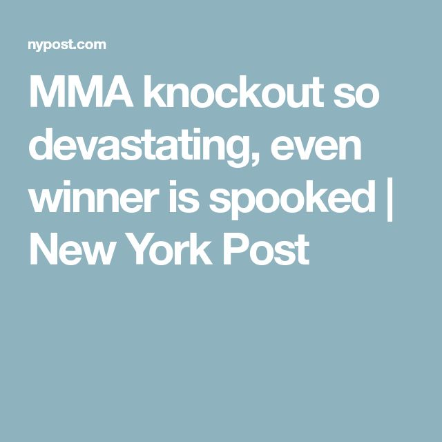 MMA knockout so devastating, even winner is spooked | New York Post