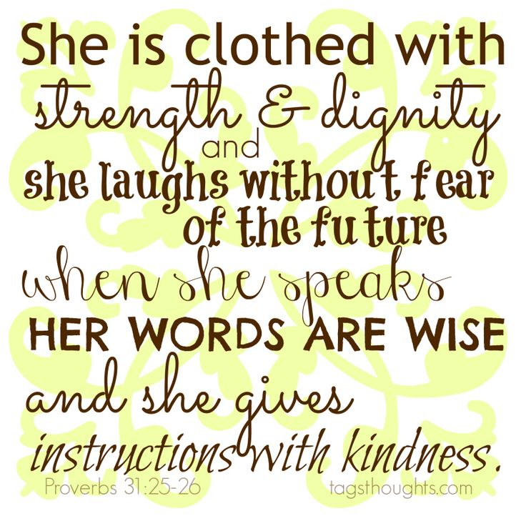 She Is Clothed With Strength And Laughs Without Fear: Proverbs 31 25-26; She Is Clothed With Strength & Dignity
