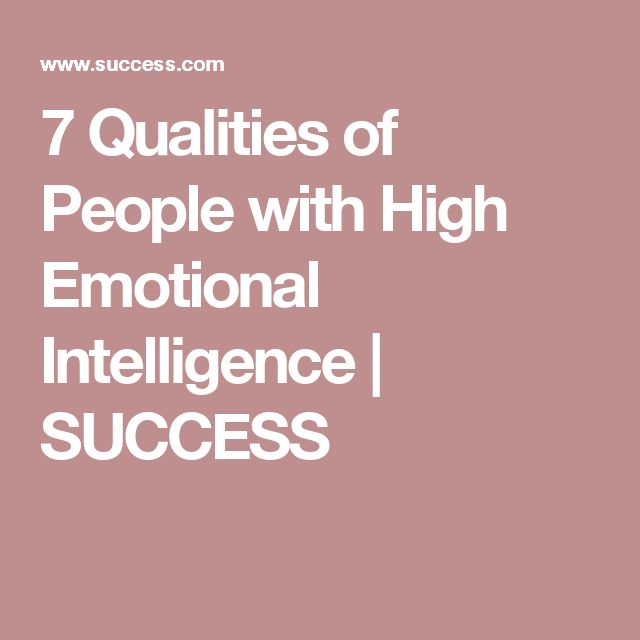 7 Qualities of People with High Emotional Intelligence | SUCCESS